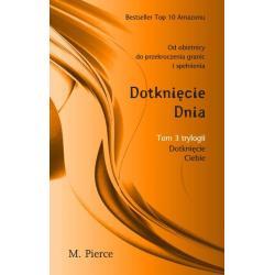 DOTKNIĘCIE DNIA DOTKNIĘCIE CIEBIE 3 Pierce M.