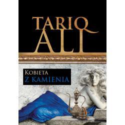 KOBIETA Z KAMIENIA KWINTET MUZUŁMAŃSKI Tariq Ali