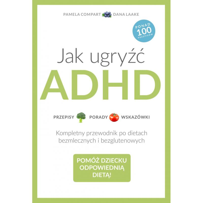 JAK UGRYŹĆ ADHD Laake Dana, Compart Pamela