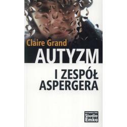 AUTYZM I ZESPÓŁ ASPERGERA Grand Claire