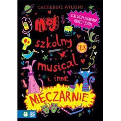 MÓJ SZKOLNY MUSICAL I INNE MĘCZARNIE Catherine Wilkins