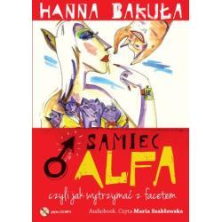 CD MP3 SAMIEC ALFA CZYLI JAK WYTRZYMAĆ Z FACETEM AUDIOBOOK Hanna Bakuła