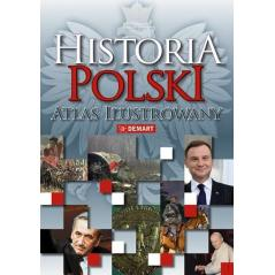 HISTORIA POLSKI. ATLAS ILUSTROWANY