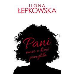 PANI MNIE Z KIMŚ POMYLIŁA Łepkowska Ilona