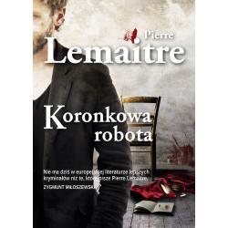 KORONKOWA ROBOTA Pierre Lemaitre