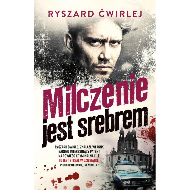 MILCZENIE JEST SREBREM Ryszard Ćwirlej