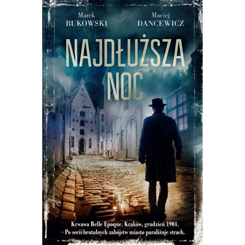 NAJDŁUŻSZA NOC Maciej Dancewicz, Marek Bukowski