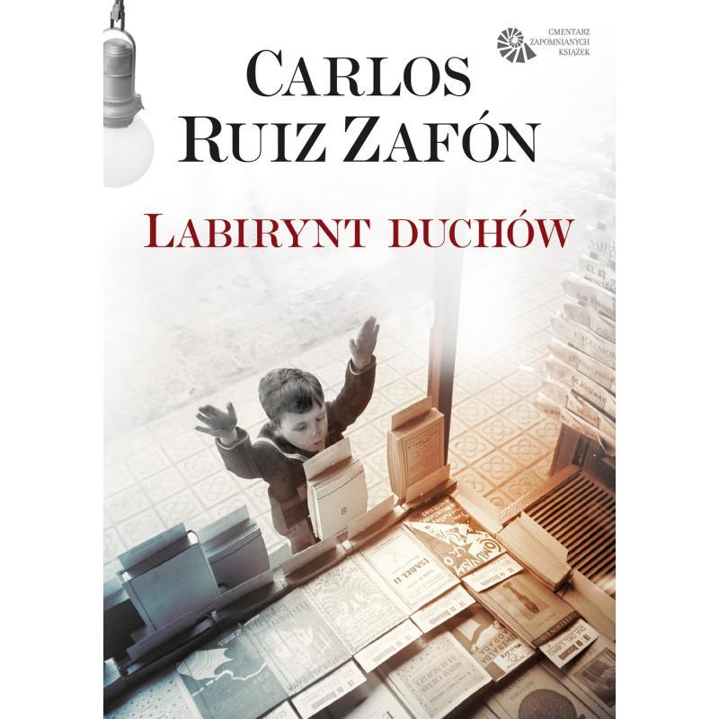 LABIRYNT DUCHÓW CMENTARZ ZAPOMNIANYCH KSIĄŻEK Carlos Ruiz Zafon
