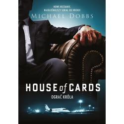 HOUSE OF CARDS OGRAĆ KRÓLA Michael Dobbs