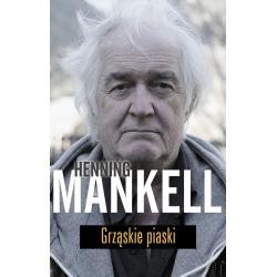 GRZĄSKIE PIASKI Mankell Henning