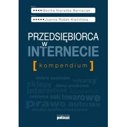 PRZEDSIĘBIORCA W INTERNECIE KOMPENDIUM Rodek-Kietlińska Joanna, Nieradka-Bernaciak Monika