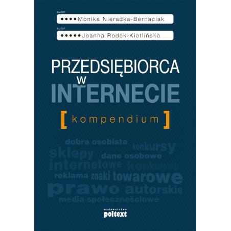 PRZEDSIĘBIORCA W INTERNECIE KOMPENDIUM Monika Nieradka-Bernaciak, Joanna Rodek-Kietlińska