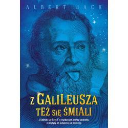 Z GALILEUSZA TEŻ SIĘ ŚMIALI Albert Jack