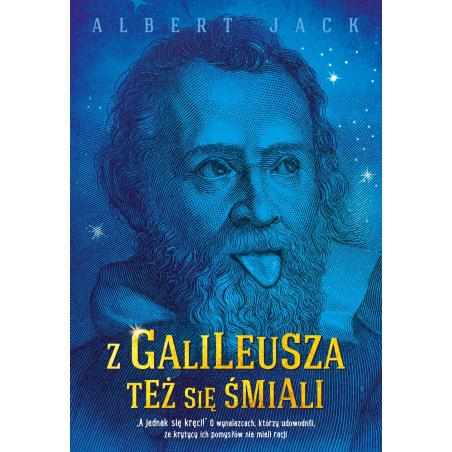 Z GALILEUSZA TEŻ SIĘ ŚMIALI Jack Albert