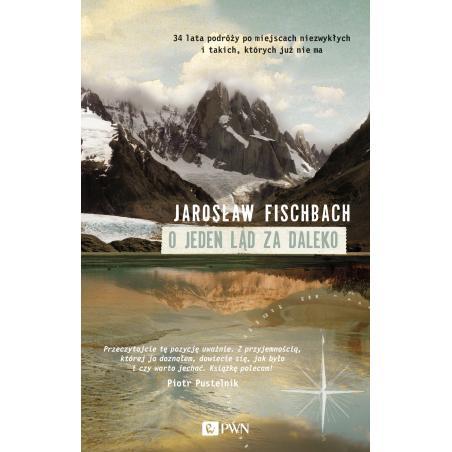 O JEDEN LĄD ZA DALEKO Jarosław Fischbach