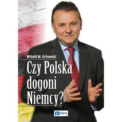 CZY POLSKA DOGONI NIEMCY Orłowski Witold