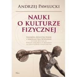 NAUKI O KULTURZE FIZYCZNEJ Pawlucki Andrzej