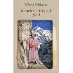 TOMEK NA TROPACH YETI Szklarski Alfred