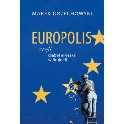 EUROPOLIS CZYLI DIABEŁ MIESZKA W BRUKSELI Orzechowski Marek