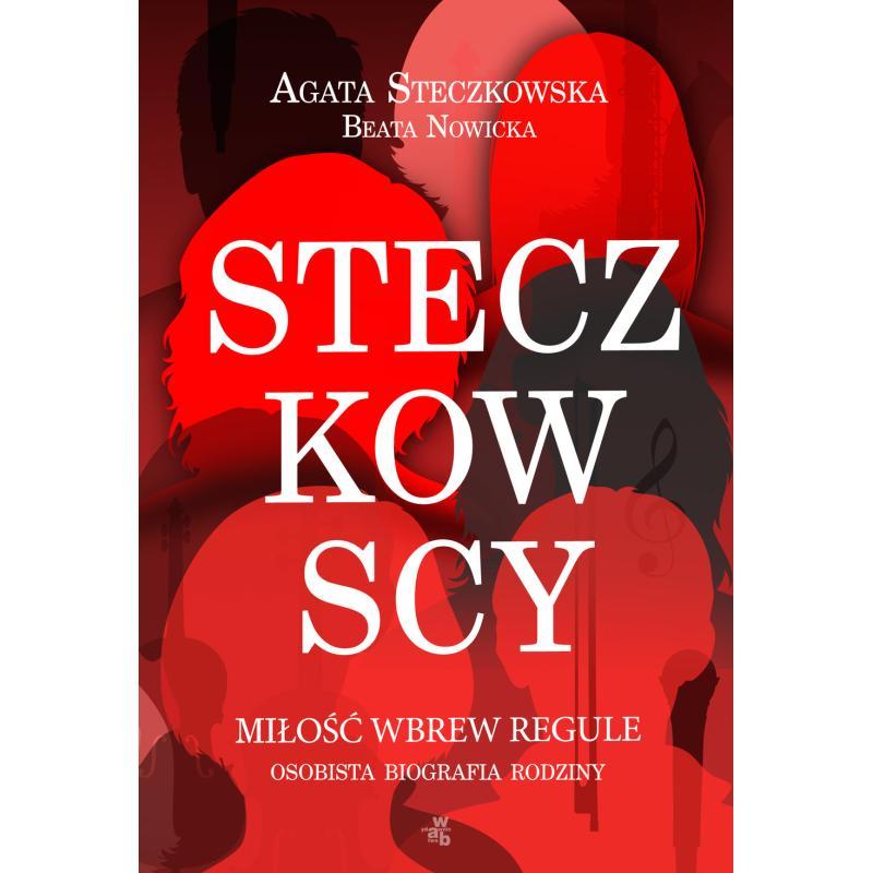 STECZKOWSCY MIŁOŚĆ WBREW REGULE Agata Steczkowska, Beata Nowicka