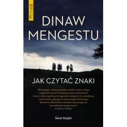 JAK CZYTAĆ ZNAKI Dinaw Mengestu