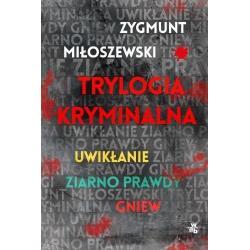 TRYLOGIA KRYMINALNA UWIKŁANIE ZIARNO PRAWDY GNIEW Miłoszewski Zygmunt