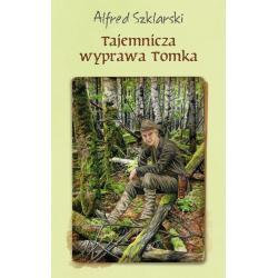 TAJEMNICZA WYPRAWA TOMKA Szklarski Alfred