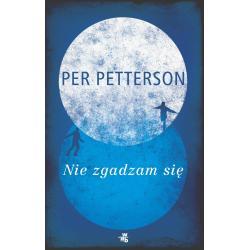 NIE ZGADZAM SIĘ Per Petterson