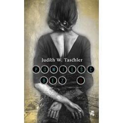 POWIEŚĆ BEZ O Judith W. Taschler
