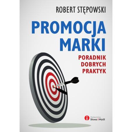 PROMOCJA MARKI. PORADNIK DOBRYCH PRAKTYK Marek Stępowski