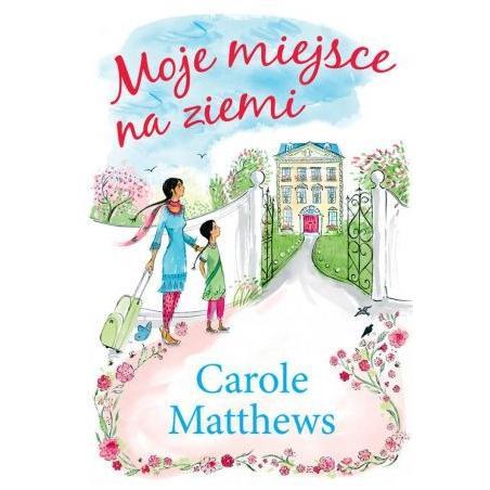 MOJE MIEJSCE NA ZIEMI Matthews Carole