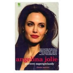 ANGELINA JOLIE. PORTRET SUPERGWIAZDY Rhona Mercer