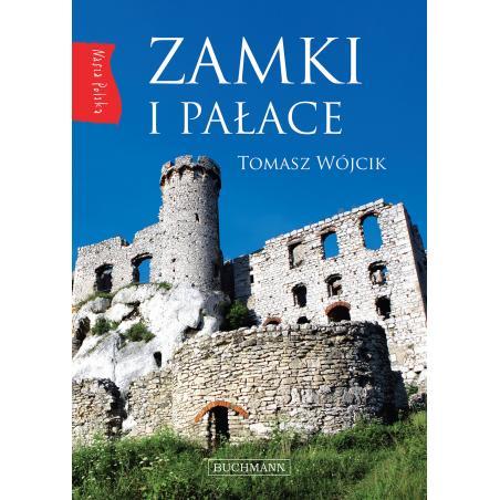 ZAMKI I PAŁACE NASZA POLSKA Tomasz Wójcik