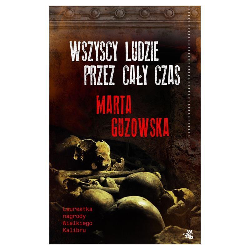 WSZYSCY LUDZIE PRZEZ CAŁY CZAS Marta Guzowska