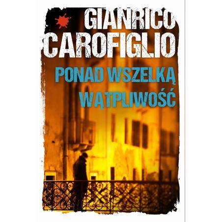 PONAD WSZELKĄ WĄTPLIWOŚĆ Gianrico Carofiglio
