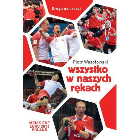 WSZYSTKO W NASZYCH RĘKACH Piotr Wesołowski