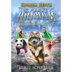 SPIRIT ANIMALS UPADEK BESTII 1NIEŚMIERTELNI STRAŻNICY Eliot Schrefer
