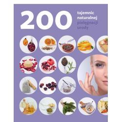 200 TAJEMNIC NATURALNEJ PIELĘGNACJI URODY Shannon Buck