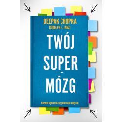 TWÓJ SUPERMÓZG Deepak Chopra
