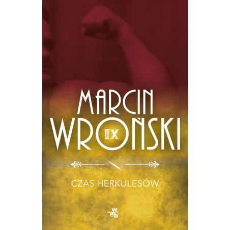 CZAS HERKULESÓW Marcin Wroński
