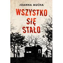 WSZYSTKO SIĘ STAŁO Joanna Mucha