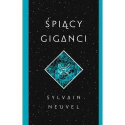 ŚPIĄCY GIGANCI Sylvain Neuvel