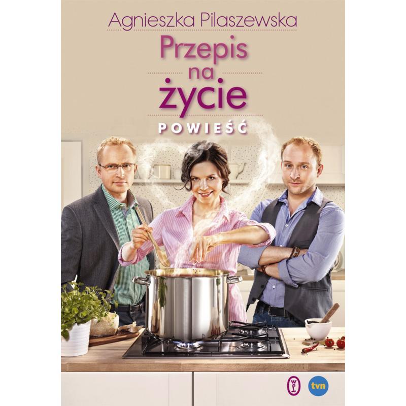 PRZEPIS NA ŻYCIE Agnieszka Pilaszewska