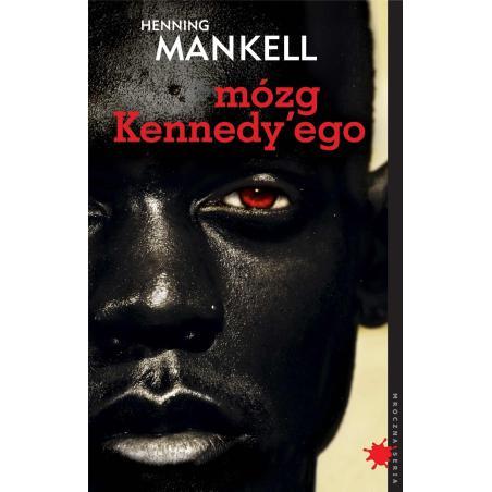 MÓZG KENNEDYEGO Mankell Henning