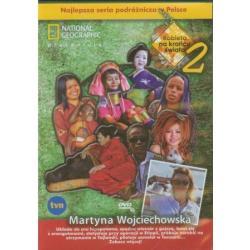 MARTYNA WOJCIECHOWSKA: KOBIETA NA KRAŃCU ŚWIATA CZ. 2 (DVD) Martyna Wojciechowska, Małgorzata Łupina
