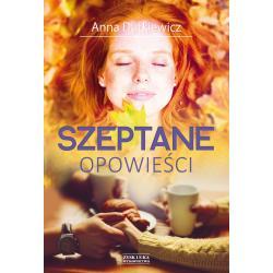 SZEPTANE OPOWIEŚCI Anna Dutkiewicz