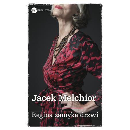 REGINA ZAMYKA DRZWI Jacek Melchior