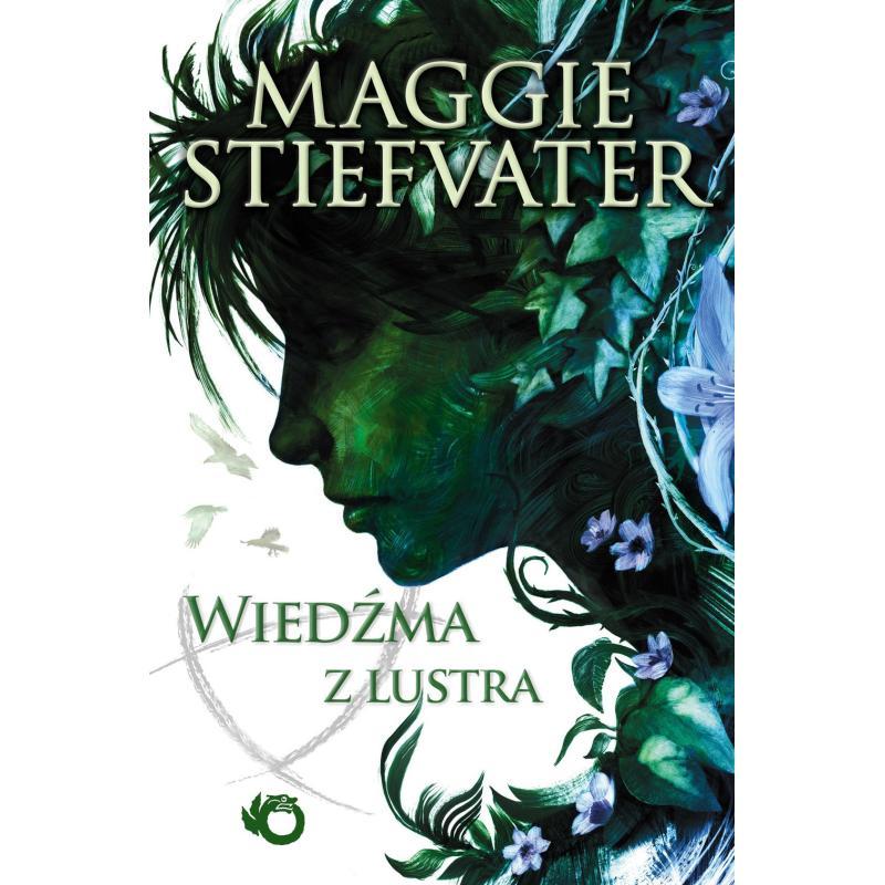 WIEDŹMA Z LUSTRA Maggie Stiefvater