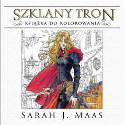 SZKLANY TRON KSIĄŻKA DO KOLOROWANIA Sarah J. Mass