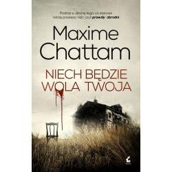 NIECH BĘDZIE WOLA TWOJA Maxime Chattam